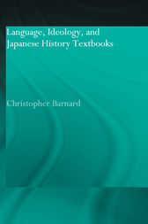 Language, Ideology and Japanese History Textbooks by Christopher Barnard