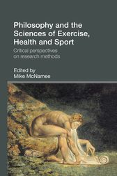 Philosophy and the Sciences of Exercise, Health and Sport by Mike McNamee