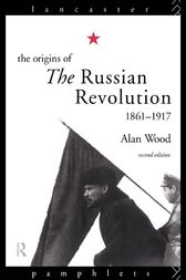 The Origins of the Russian Revolution, 1861–1917 by Alan Wood