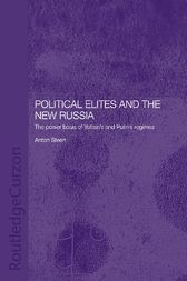 Political Elites and the New Russia by Anton Steen