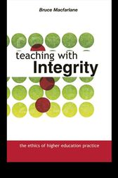 Teaching with Integrity by Bruce Macfarlane