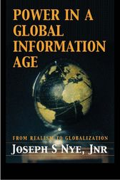 Power in the Global Information Age by Joseph S. Nye Jr.