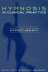 Hypnosis in Clinical Practice by Rick Voit