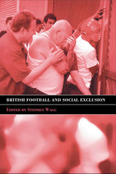 British Football & Social Exclusion by Stephen Wagg