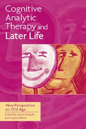Cognitive Analytic Therapy and Later Life by Jason Hepple