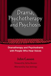 Drama, Psychotherapy and Psychosis by John Casson