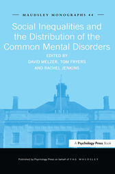 Social Inequalities and the Distribution of the Common Mental Disorders by Tom Fryers