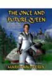 The Once and Future Queen by Marilynn Byerly