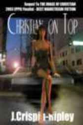 Christian On Top by J. Crispin-Ripley