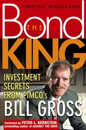 Investment Secrets from PIMCO's Bill Gross by Timothy Middleton
