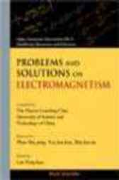 Problems And Solutions On Electromagnetism by L Y kuo