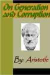 On Generation and Corruption - ARISTOTLE by Aristotle