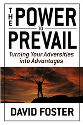 The Power to Prevail by David Foster