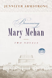 Becoming Mary Mehan by Jennifer Armstrong