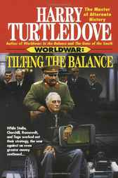 Tilting the Balance (Worldwar, Book Two) by Harry Turtledove