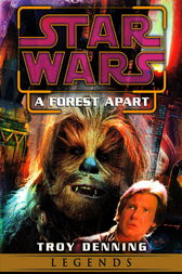 A Forest Apart: Star Wars Legends (Short Story) by Troy Denning