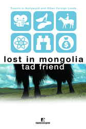 Lost in Mongolia by Tad Friend