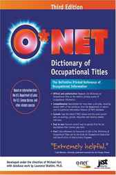 O*NET Dictionary of Occupational Titles, 3E by Michael Farr