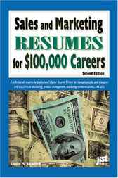 Sales and Marketing Resumes for $100,000 Careers, Second Edition by Louise M. Kursmark