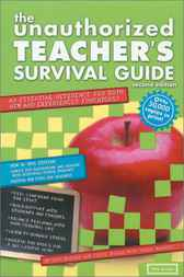 Unauthorized Teacher Survival Guide, 2E by Jack Warner
