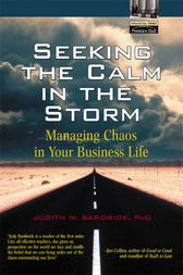 Seeking the Calm in the Storm by Judith Bardwick