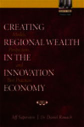 Creating Regional Wealth in the Innovation Economy by Jeff Saperstein