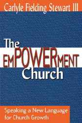 The Empowerment Church by Carlyle Stewart