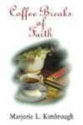 Coffee Breaks of Faith by Marjorie L. Kimbrough