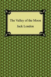 The Valley of the Moon by Jack London