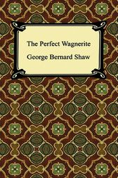 Perfect Wagnerite by George Bernard Shaw