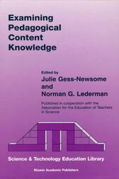 Examining Pedagogical Content Knowledge by Julie Gess-Newsome