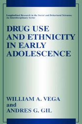 Drug Use and Ethnicity in Early Adolescence by William A. Vega