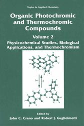 Organic Photochromic and Thermochromic Compounds by John C. Crano