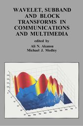 Wavelet, Subband and Block Transforms in Communications and Multimedia by Ali N. Akansu