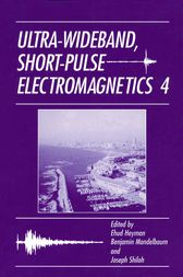 Ultra-Wideband Short-Pulse Electromagnetics 4 by Joseph Shiloh