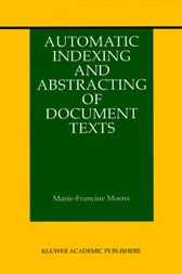 Automatic Indexing and Abstracting of Document Texts by Marie-Francine Moens