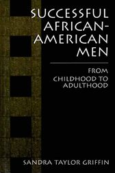 Successful African-American Men by Sandra Taylor Griffin