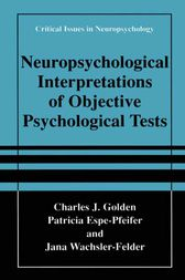 Neuropsychological Interpretation of Objective Psychological Tests by Charles J. Golden