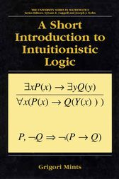 A Short Introduction to Intuitionistic Logic by Grigori Mints