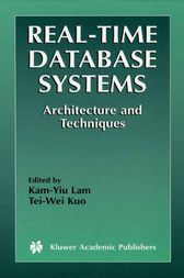 Real-Time Database Systems by Kam-Yiu Lam