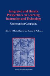 Integrated and Holistic Perspectives on Learning, Instruction and Technology by J.M. Spector