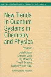 New Trends in Quantum Systems in Chemistry and Physics by J. Maruani