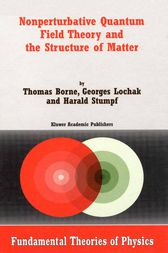 Nonperturbative Quantum Field Theory and the Structure of Matter by T. Borne