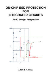 On-Chip ESD Protection for Integrated Circuits by Albert Z.H. Wang