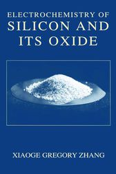 Electrochemistry of Silicon and Its Oxide by Xiaoge Gregory Zhang