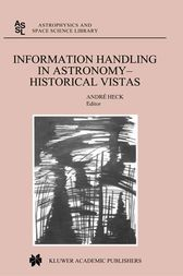 Information Handling in Astronomy - Historical Vistas by Andre Heck