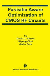 Parasitic-Aware Optimization of CMOS RF Circuits by David J. Allstot