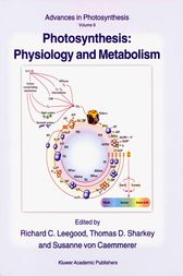 Photosynthesis: Physiology and Metabolism by Richard C. Leegood