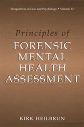 Principles of Forensic Mental Health Assessment by Kirk Heilbrun