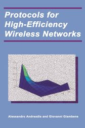 Protocols for High-Efficiency Wireless Networks by Alessandro Andreadis